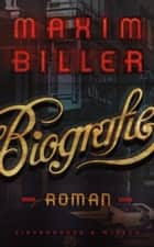 Biografie - Roman ebook by Maxim Biller