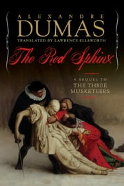 The Red Sphinx: A Sequel to The Three Musketeers ebook by Alexandre Dumas