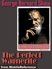The Perfect Wagnerite (Mobi Classics) ebook by George Bernard Shaw