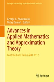 Advances in Applied Mathematics and Approximation Theory - Contributions from AMAT 2012 ebook by George A. Anastassiou, Oktay Duman