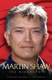 Martin Shaw: The Biography ebook by Hildred, Stafford