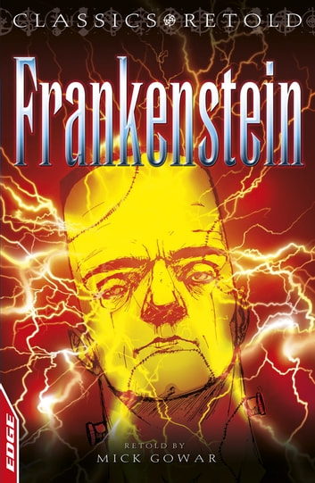 EDGE: Classics Retold: Frankenstein - EDGE: Classics Retold ebook by Mary Shelley