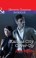 Kansas City Cover-Up (Mills & Boon Intrigue) (The Precinct: Cold Case, Book 1) ebook by Julie Miller