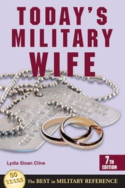 Today's Military Wife ebook by Lydia Sloan Cline
