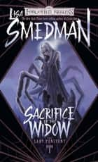 Sacrifice of the Widow ebook by Lisa Smedman