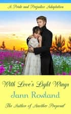 With Love's Light Wings ebook by