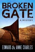 Broken Gate ebook by Edward Charles, Anne Charles