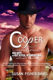 Cooper Bad Boys of Dry River, Wyoming Book 3 ebook by Susan Fisher-Davis