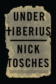 Under Tiberius ebook by Nick Tosches