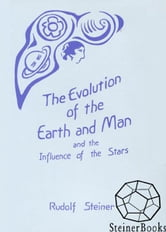 The Evolution of the Earth and Man and the Influence of the Stars ebook by Rudolf Steiner, Stephen Usher