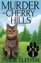 Murder in Cherry Hills - Cozy Cat Caper Mystery, #1 eBook par Paige Sleuth
