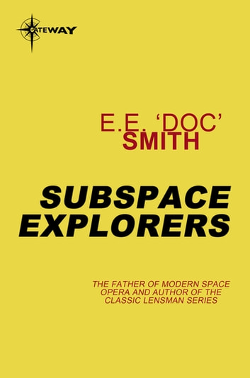 Subspace Explorers ebook by E.E. 'Doc' Smith