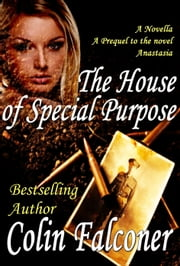 The House of Special Purpose ebook by Colin Falconer
