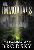 The Immortals ebook by Jordanna Max Brodsky