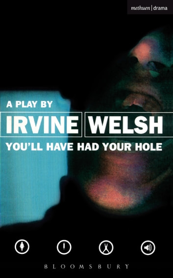You'll Have Had Your Hole ebook by Irvine Welsh