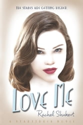 Love Me ebook by Rachel Shukert