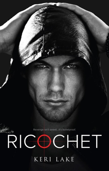 Ricochet - Vigilantes, #1 ebook by Keri Lake