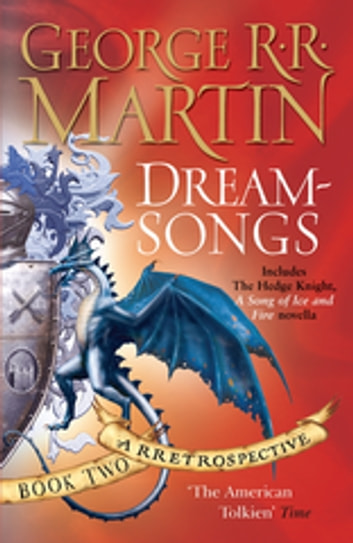 Dreamsongs - A RRetrospective ebook by George R.R. Martin