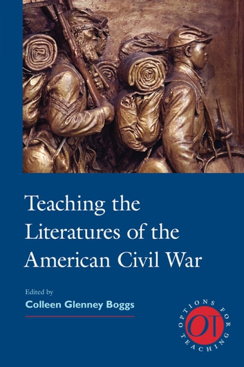 Teaching the Literatures of the American Civil War eBook by