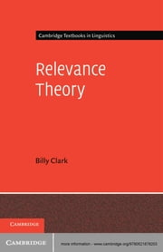 Relevance Theory ebook by Billy Clark