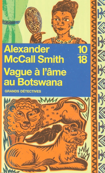 Vague à l'âme au Botswana eBook by Alexander McCALL SMITH