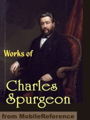 Works Of Charles Haddon (C.H.) Spurgeon: According To Promise, All Of Grace, Faith's Checkbook, Morning And Evening: Daily Readings, A Puritan Catechism & More (Mobi Collected Works) ebook by Charles Haddon (C.H.) Spurgeon
