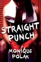 Straight Punch ebook by Monique Polak