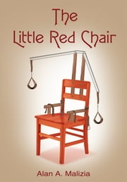The Little Red Chair ebook by Alan A. Malizia