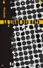 La ligne des rats eBook by Sylvain Forge
