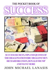 The Pocket Book of Success ebook by John Lanasis