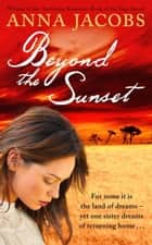 Beyond the Sunset ebook by Anna Jacobs