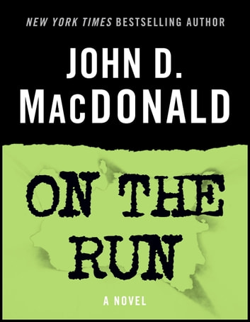 On the Run - A Novel ekitaplar by John D. MacDonald