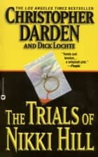 The Trials of Nikki Hill ebook by Christopher Darden, Dick Lochte