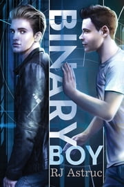 Binary Boy ebook by RJ Astruc