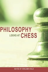 Philosophy Looks at Chess ebook by