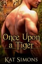 Once Upon a Tiger ebook by Kat Simons