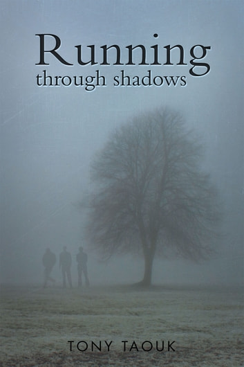 Running through shadows ebook by Tony Taouk