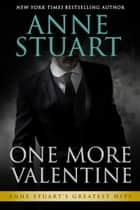 One More Valentine ebook by Anne Stuart