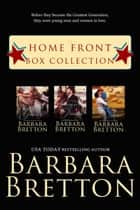 Home Front Box Collection - Home Front ebook by Barbara Bretton