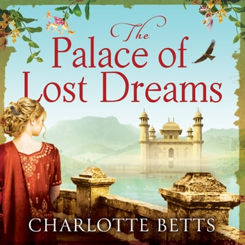 The Palace of Lost Dreams audiobook by Charlotte Betts