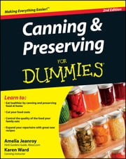 Canning and Preserving For Dummies ebook by Amelia Jeanroy, Karen Ward
