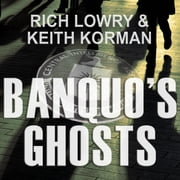Banquo's Ghosts - A Novel audiobook by Keith Korman, Rich Lowry