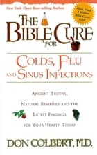 The Bible Cure for Colds and Flu ebook by Don Colbert, MD