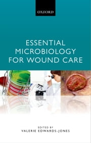 Essential Microbiology for Wound Care ebook by Valerie Edwards-Jones