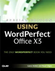Special Edition Using WordPerfect Office X3 ebook by Ernest Adams,Read Gilgen