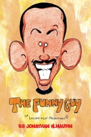 THE FUNNY GUY ebook by JONATHAN W.MAUPIN