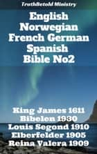 English Norwegian French German Spanish Bible No2 - King James 1611 - Bibelen 1930 - Louis Segond 1910 - Elberfelder 1905 - Reina Valera 1909 ebook by TruthBeTold Ministry, Joern Andre Halseth, King James,...