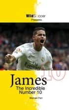James The Incredible Number 10 ebook by Michael Part