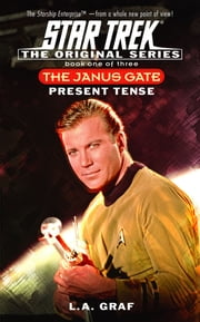 The Present Tense - Janus Gate Book One ebook by L.A. Graf
