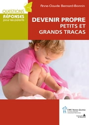 Devenir propre: petits et grands tracas ebook by Anne-Claude Bernard-Bonnin